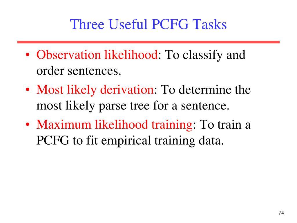 Three Useful PCFG Tasks
