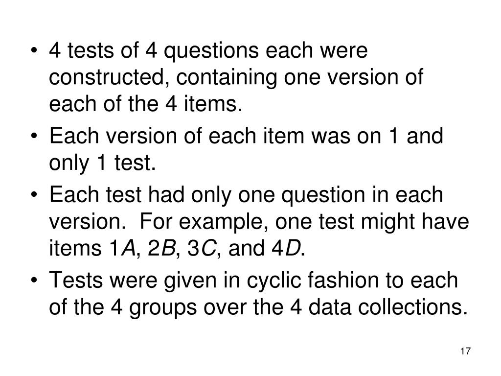 4 tests of 4 questions each were constructed, containing one version of each of the 4 items.
