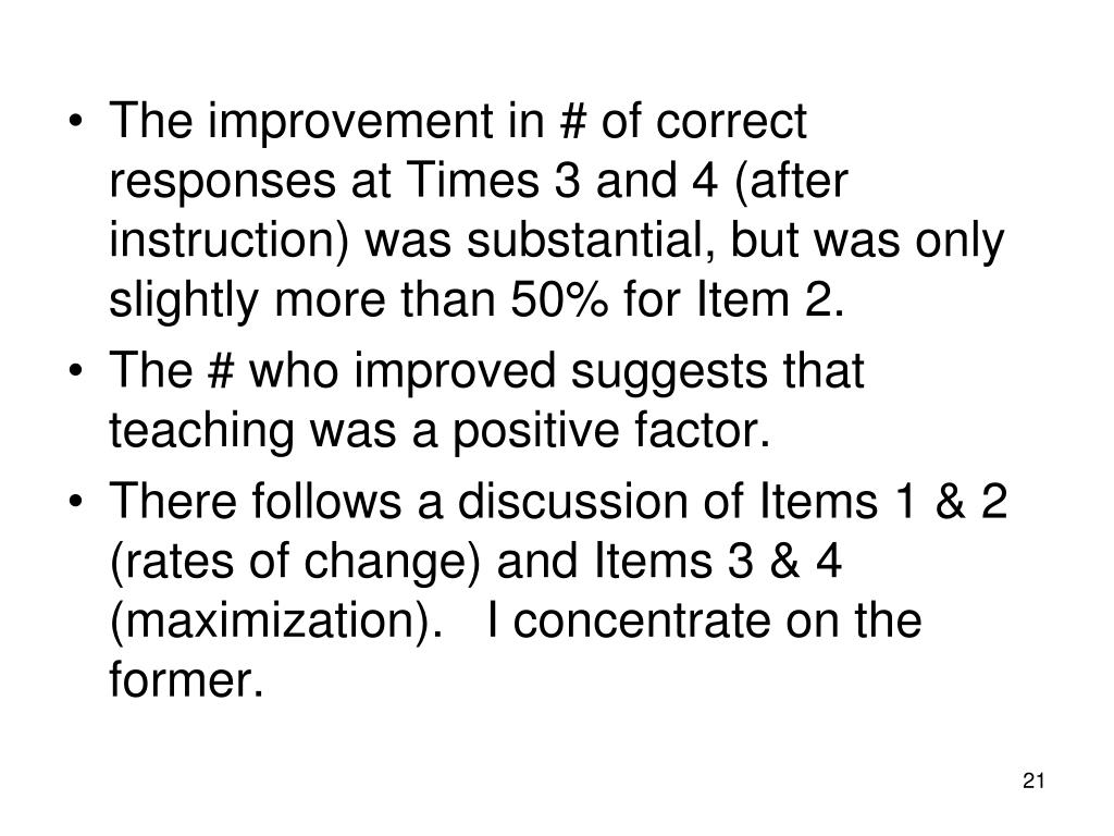 The improvement in # of correct responses at Times 3 and 4 (after instruction) was substantial, but was only slightly more than 50% for Item 2.