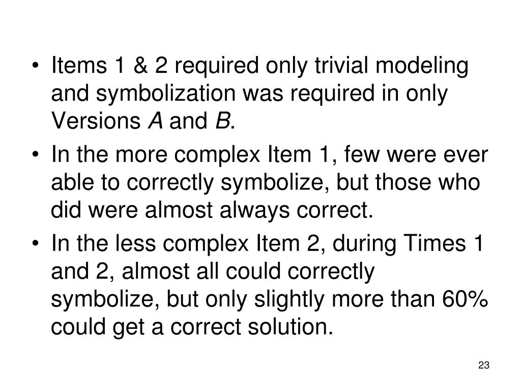 Items 1 & 2 required only trivial modeling and symbolization was required in only Versions