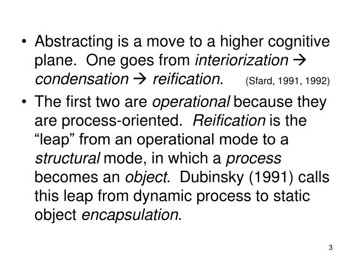 Abstracting is a move to a higher cognitive plane.  One goes from