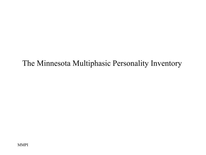 The minnesota multiphasic personality inventory l.jpg