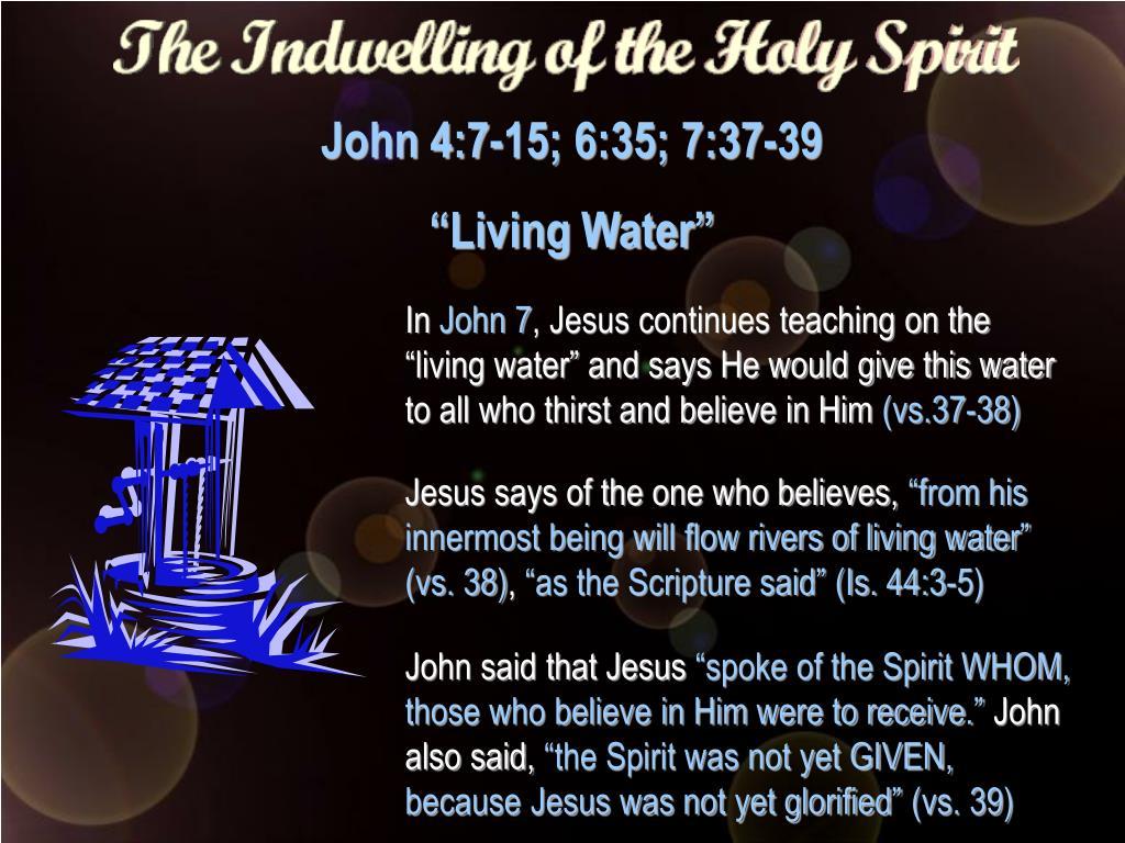 John 4:7-15; 6:35; 7:37-39