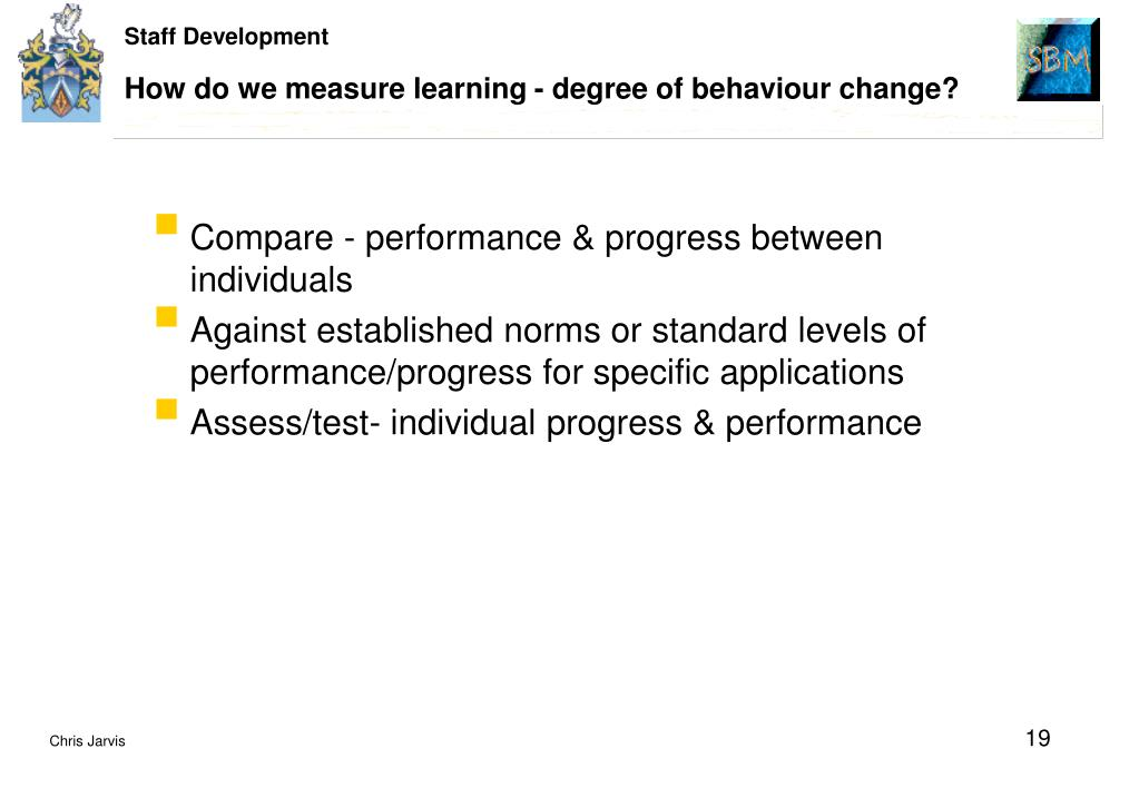 How do we measure learning - degree of behaviour change?