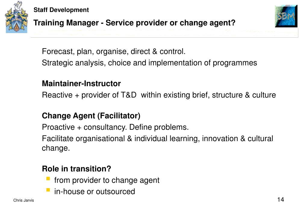 Training Manager - Service provider or change agent?