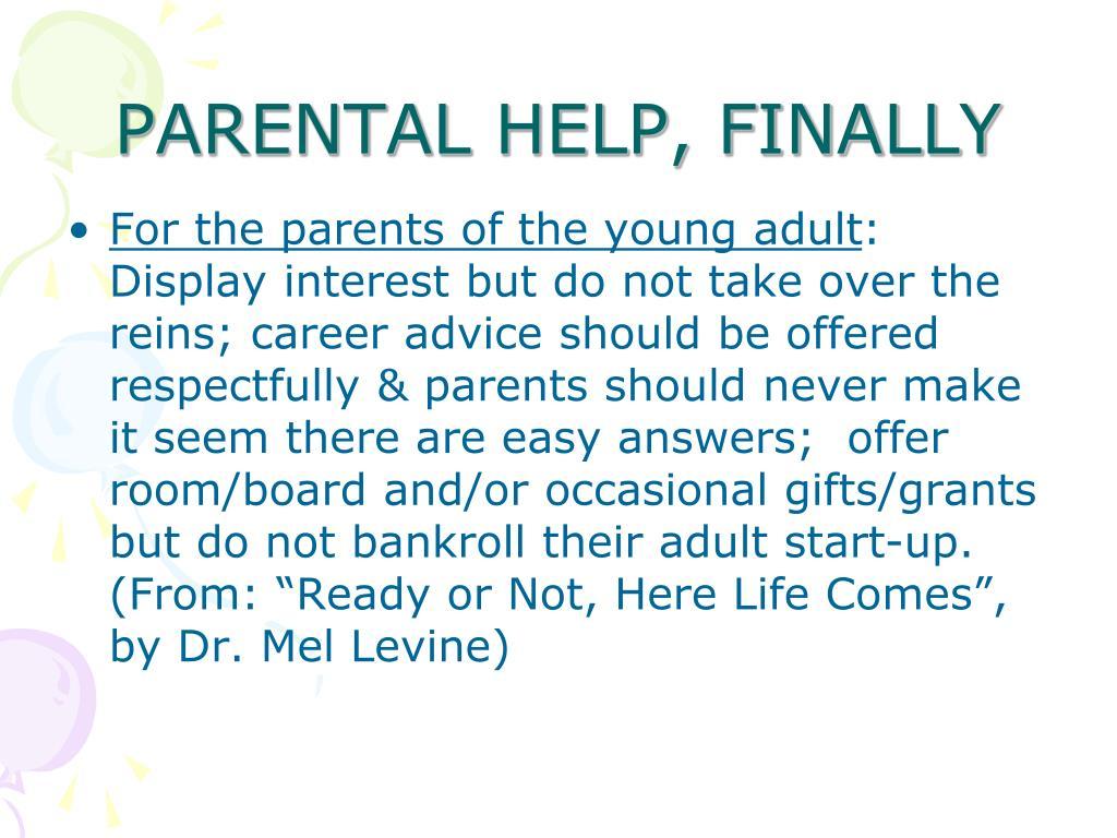 PARENTAL HELP, FINALLY