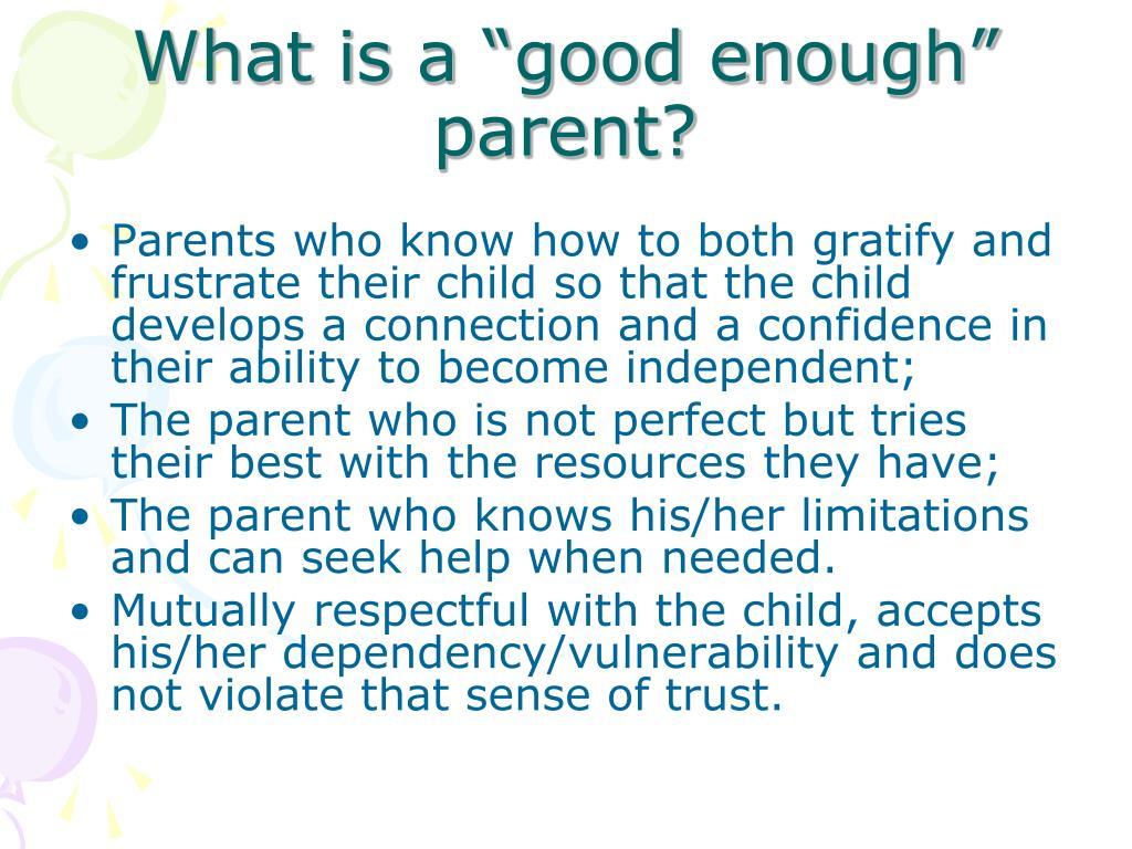 "What is a ""good enough"" parent?"