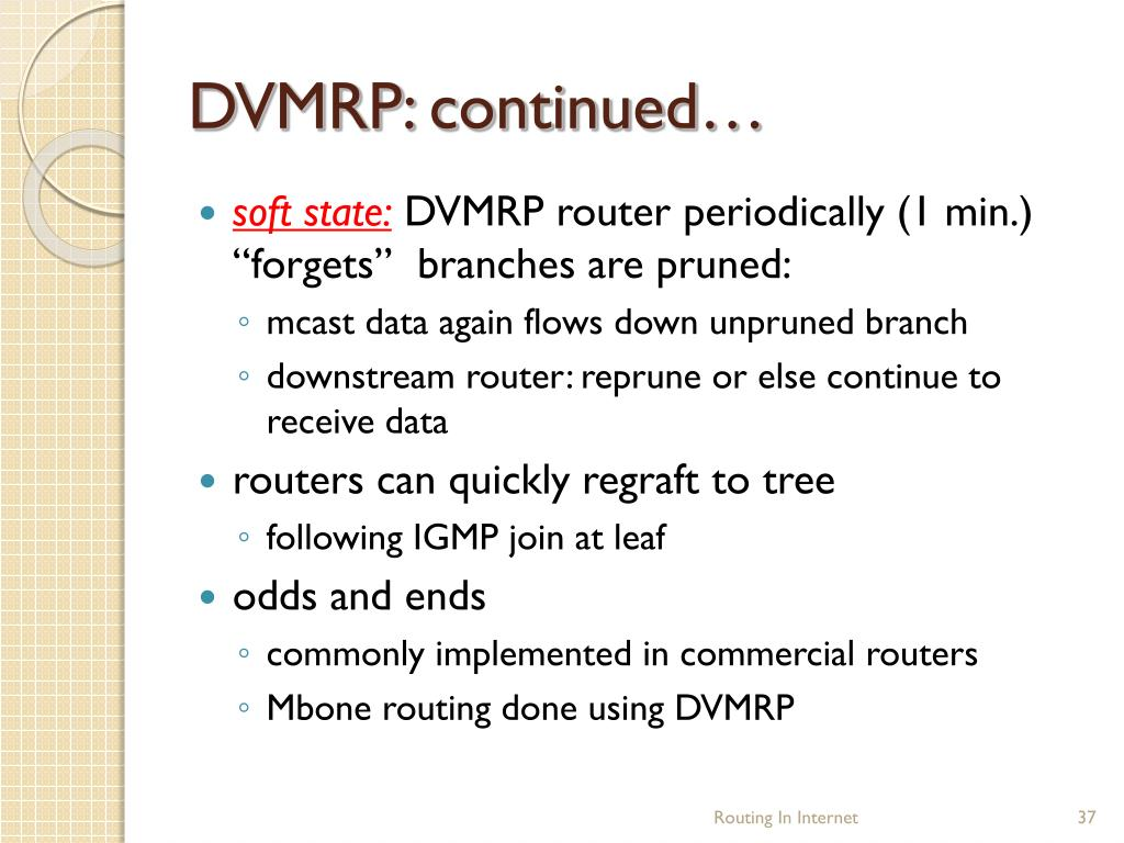 DVMRP: continued…