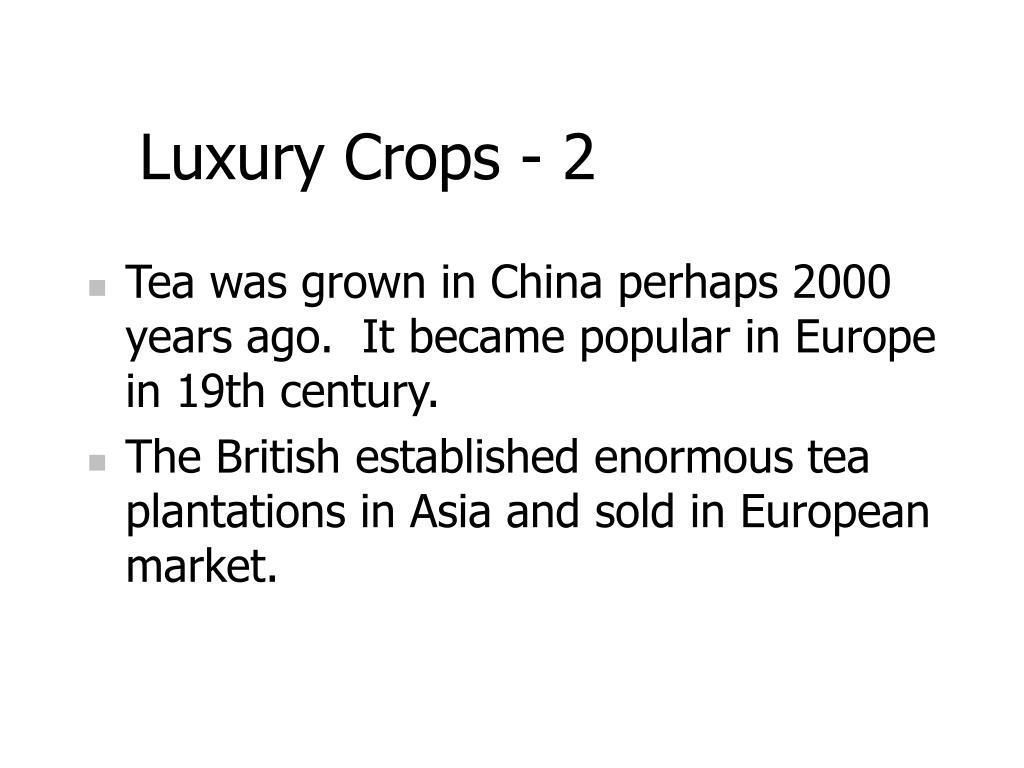 Luxury Crops - 2