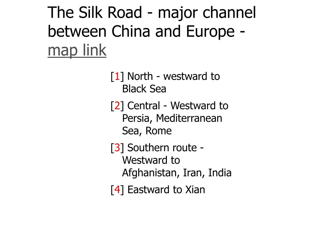 The Silk Road - major channel between China and Europe -