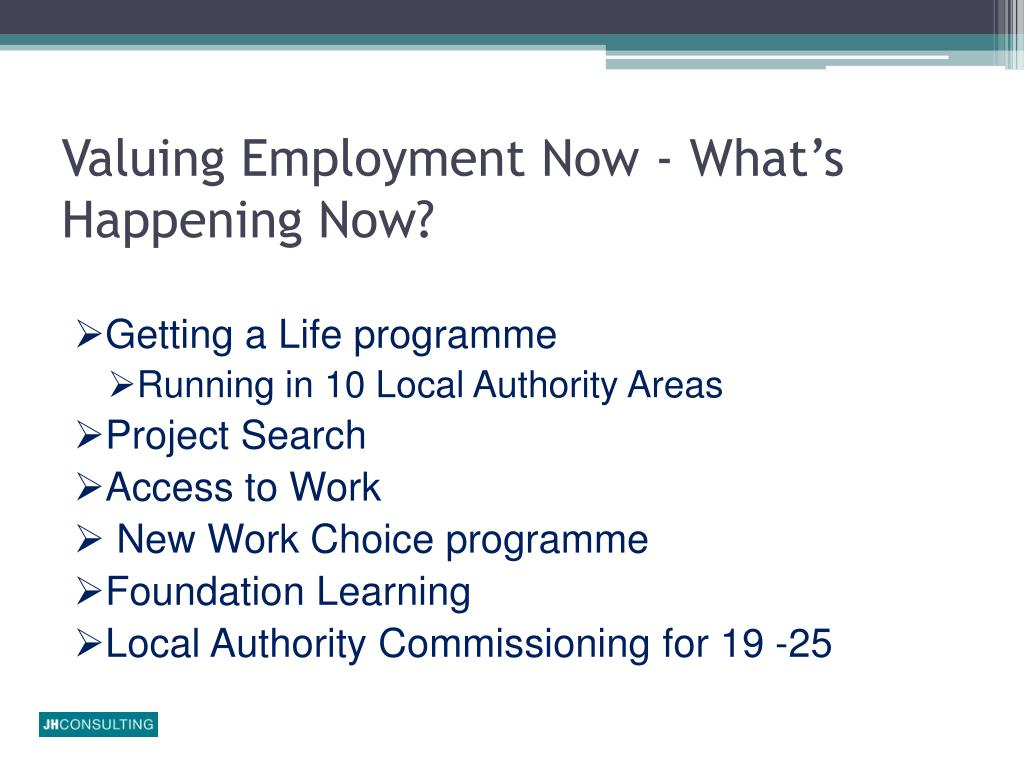 Valuing Employment Now - What's Happening Now?
