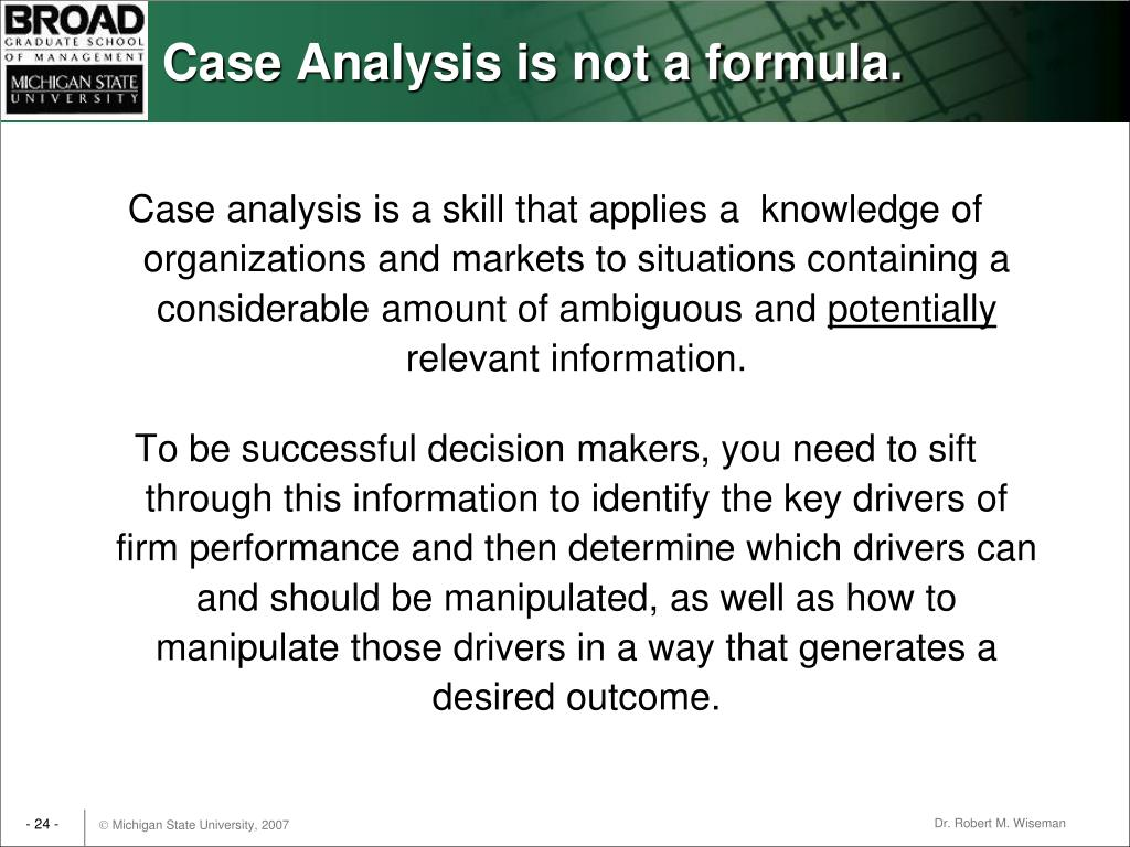 Case Analysis is not a formula.