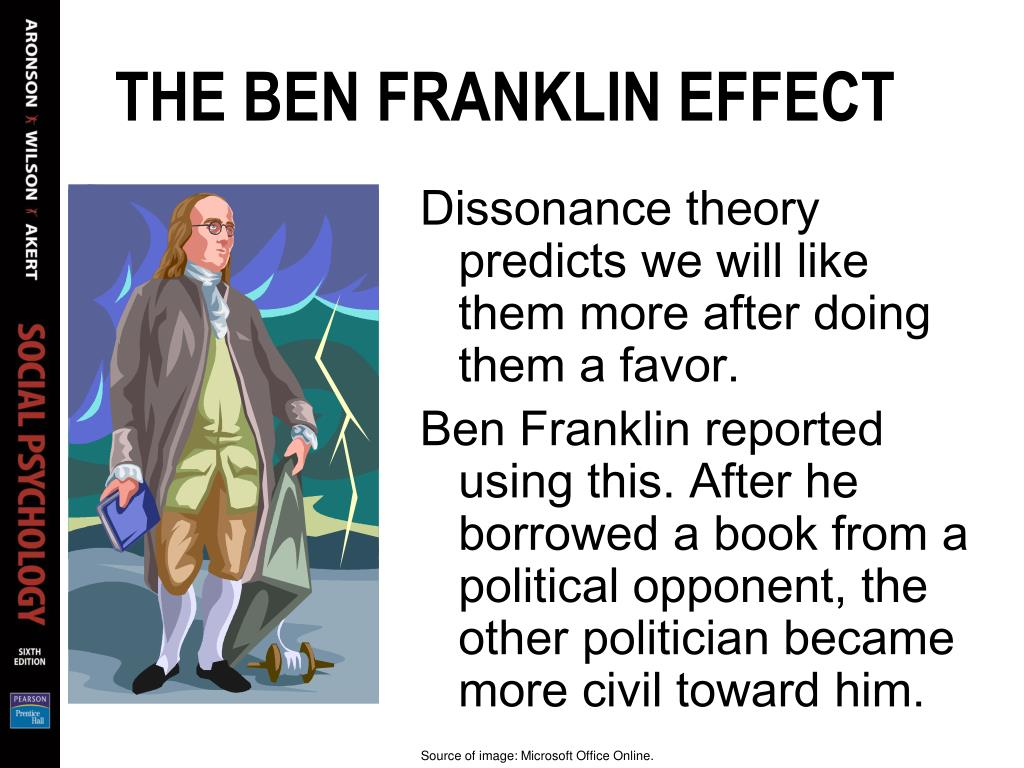 THE BEN FRANKLIN EFFECT
