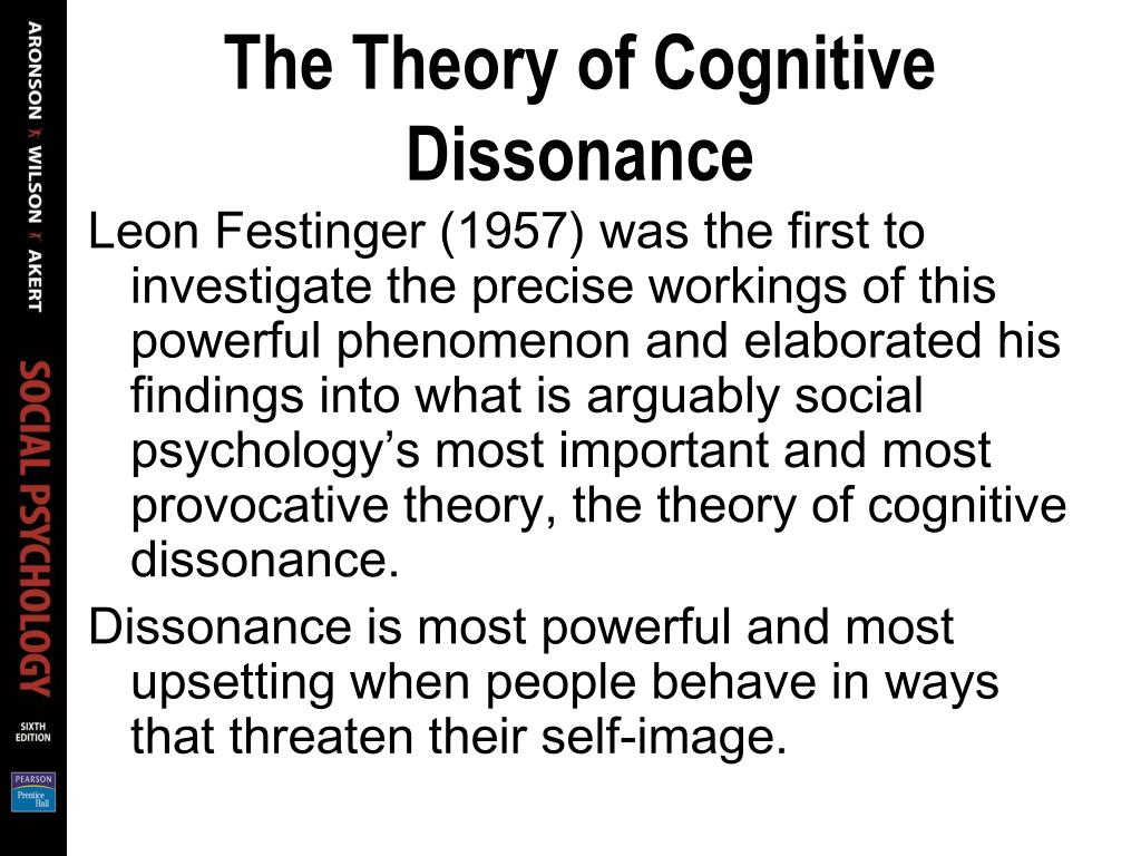 a review of the theory of cognitive dissonance in psychology Abstract this paper discusses the aspects of the cognitive dissonance theory cognitive dissonance was first introduced through social psychology, but still plays a.