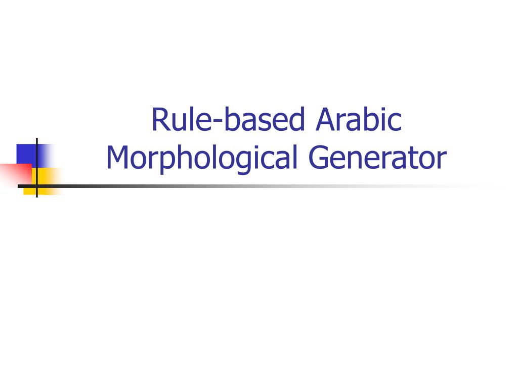 Rule-based Arabic Morphological Generator