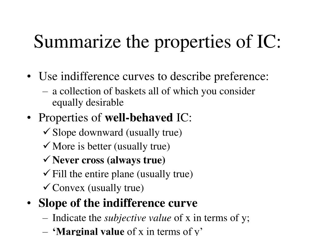 Summarize the properties of IC: