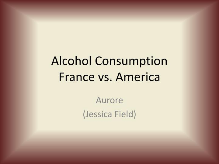 Alcohol consumption france vs america