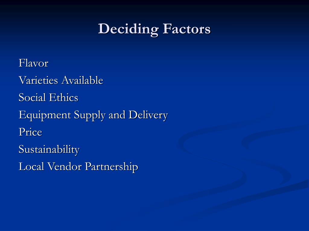 Deciding Factors