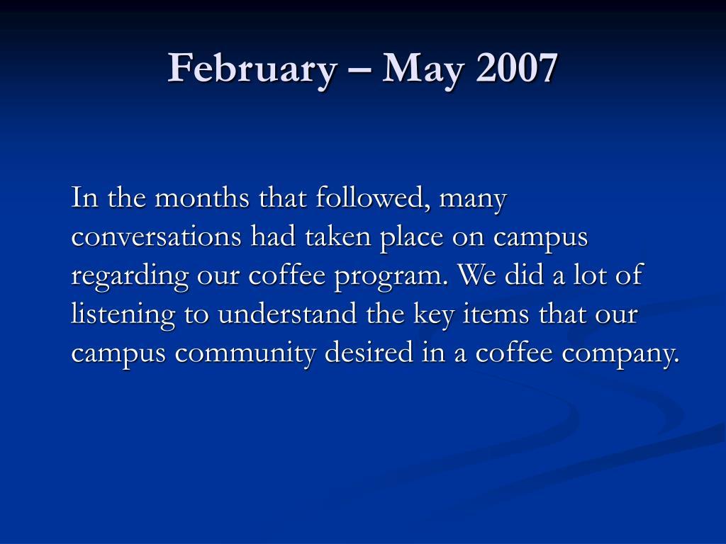 February – May 2007