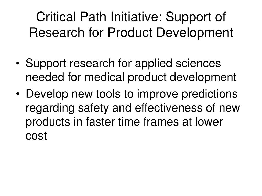 Critical Path Initiative: Support of Research for Product Development