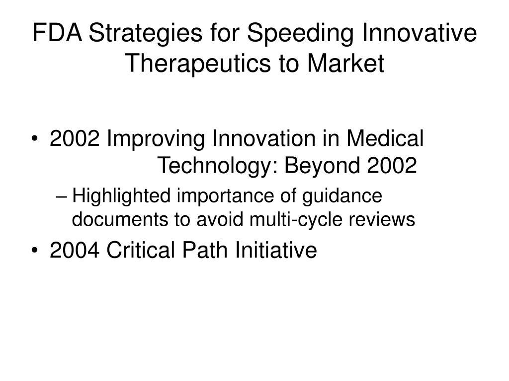 FDA Strategies for Speeding Innovative Therapeutics to Market