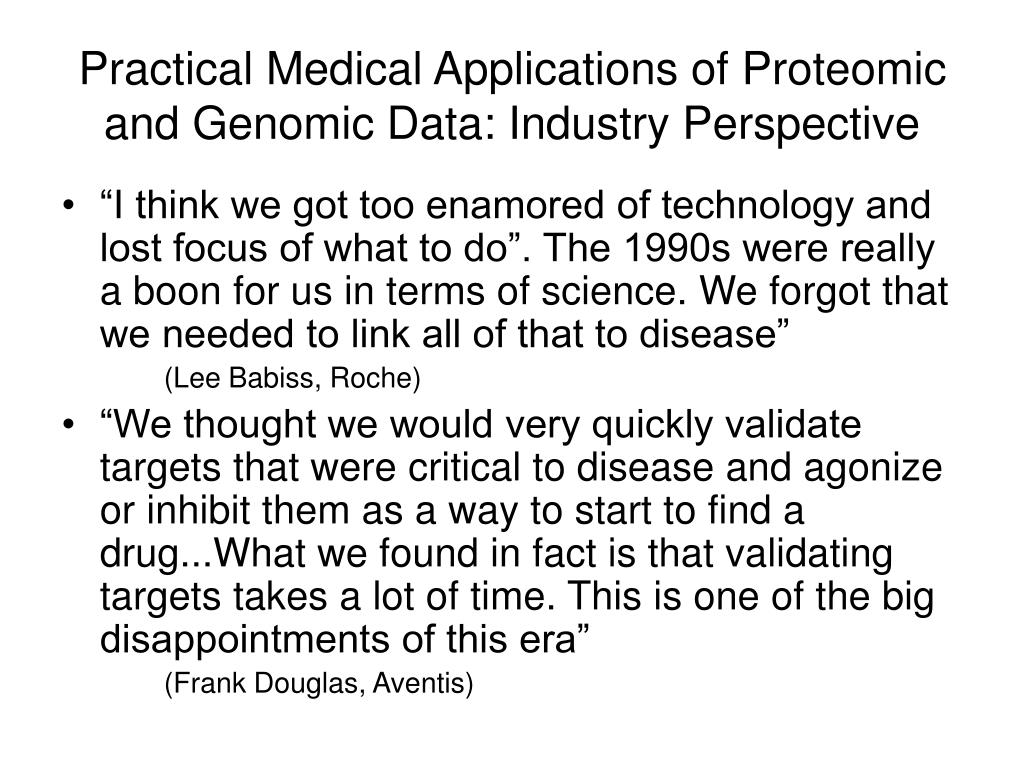Practical Medical Applications of Proteomic and Genomic Data: Industry Perspective