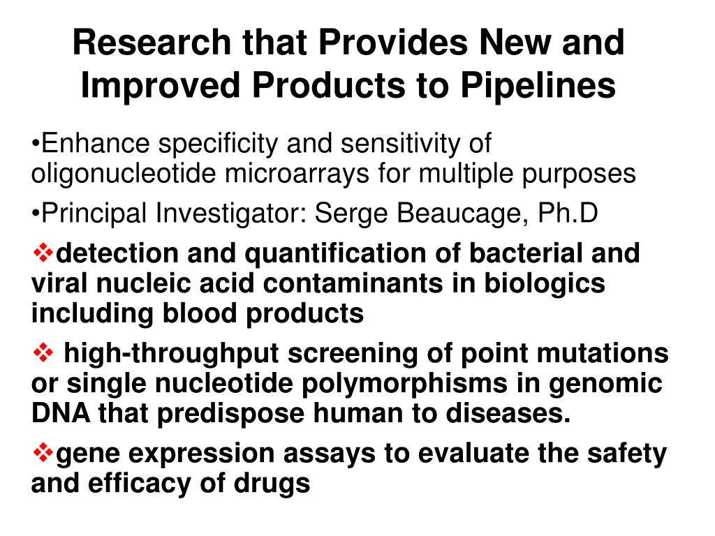 Research that Provides New and Improved Products to Pipelines