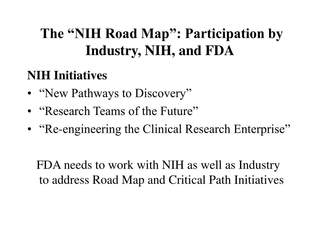 """The """"NIH Road Map"""": Participation by Industry, NIH, and FDA"""
