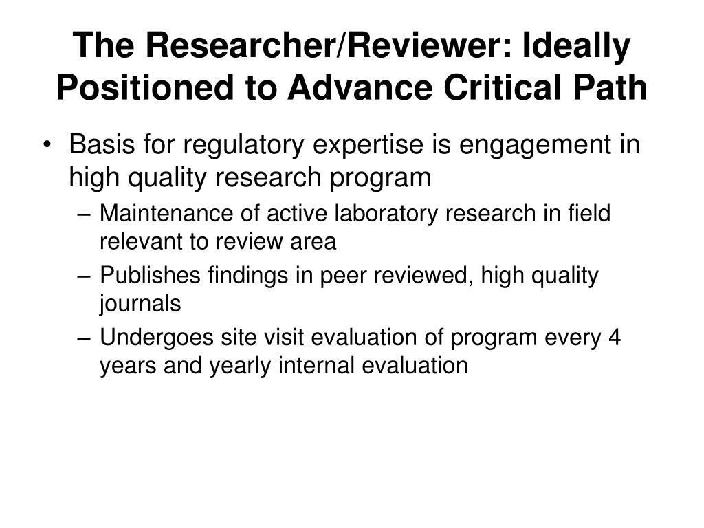 The Researcher/Reviewer: Ideally Positioned to Advance Critical Path