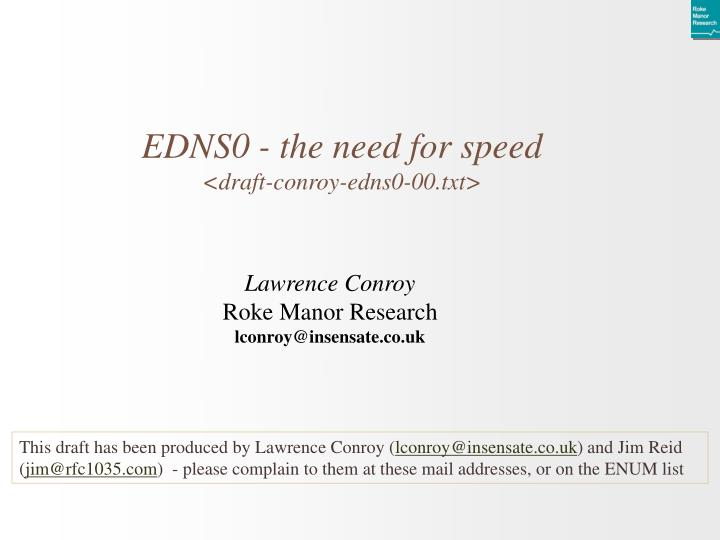 Edns0 the need for speed draft conroy edns0 00 txt