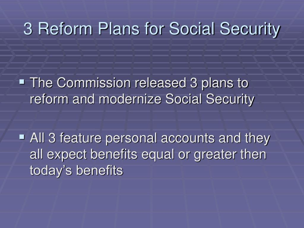 3 Reform Plans for Social Security