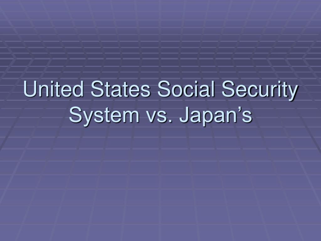 United States Social Security System vs. Japan's