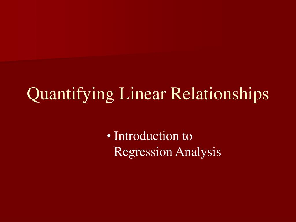 Quantifying Linear Relationships