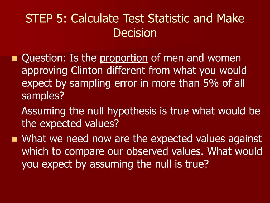 STEP 5: Calculate Test Statistic and Make Decision
