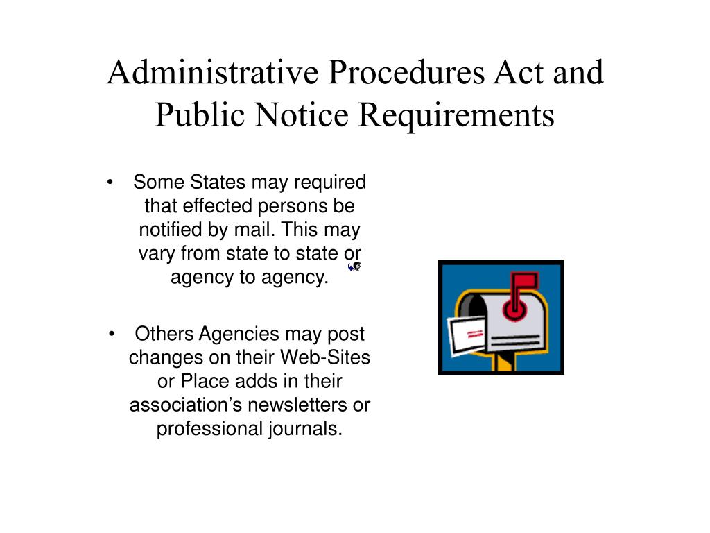 Some States may required that effected persons be notified by mail. This may vary from state to state or agency to agency.