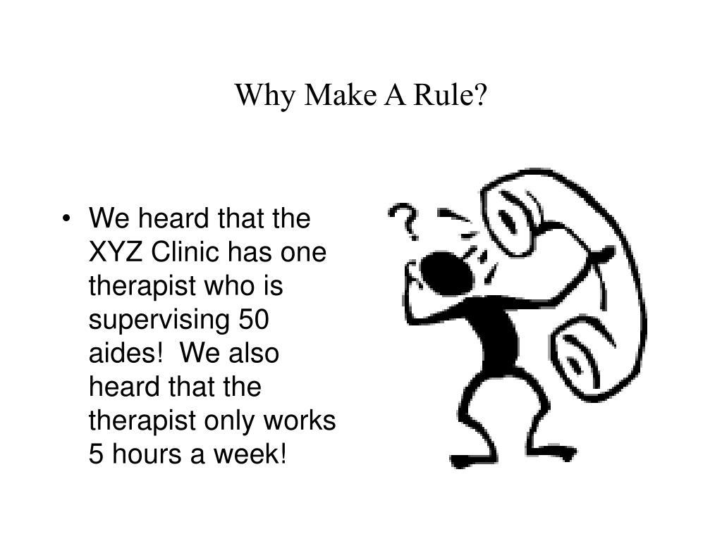 Why Make A Rule?