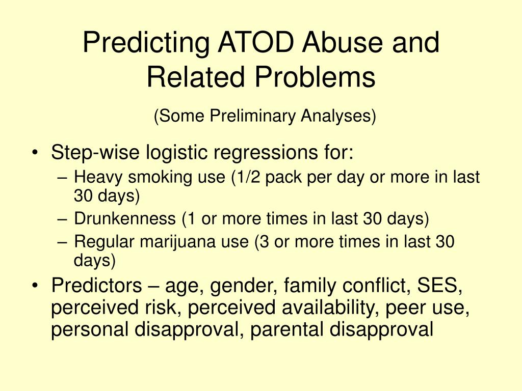 Predicting ATOD Abuse and Related Problems
