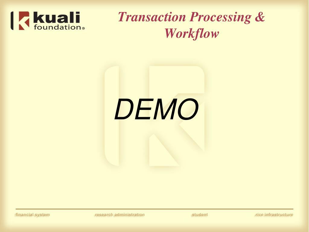 Transaction Processing & Workflow