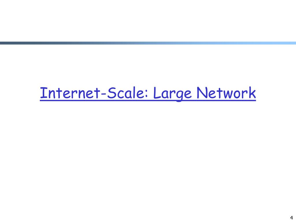 Internet-Scale: Large Network