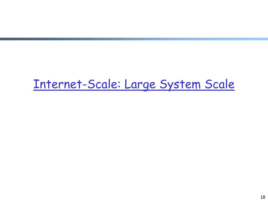 Internet-Scale: Large System Scale