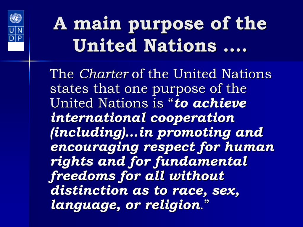 A main purpose of the United Nations ….