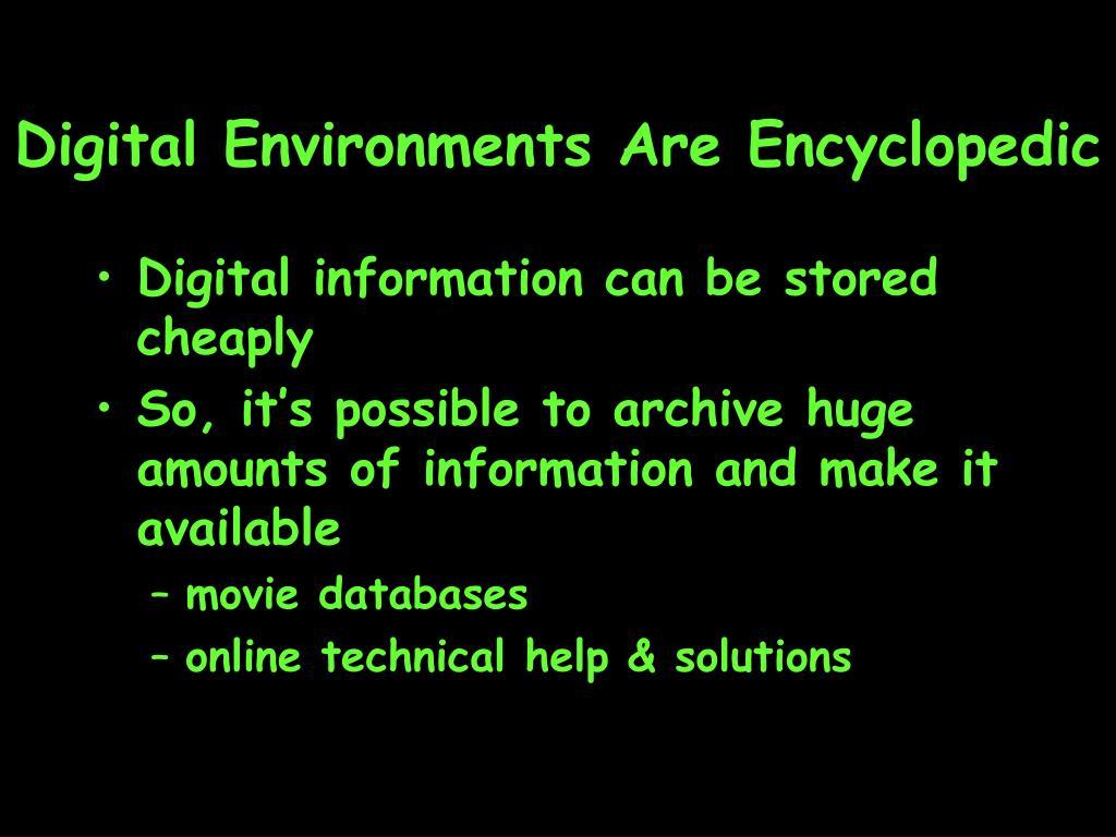 Digital Environments Are Encyclopedic