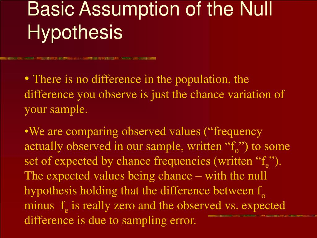 Basic Assumption of the Null Hypothesis