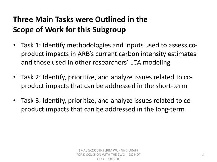 Three main tasks were outlined in the scope of work for this subgroup