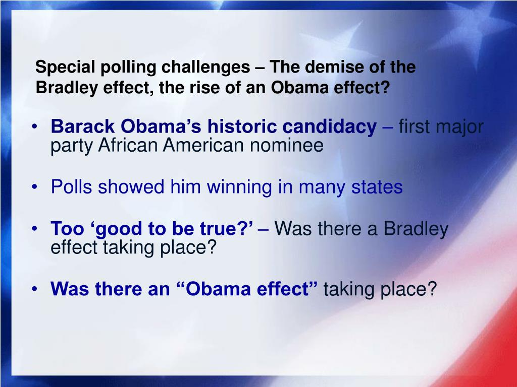 Special polling challenges – The demise of the Bradley
