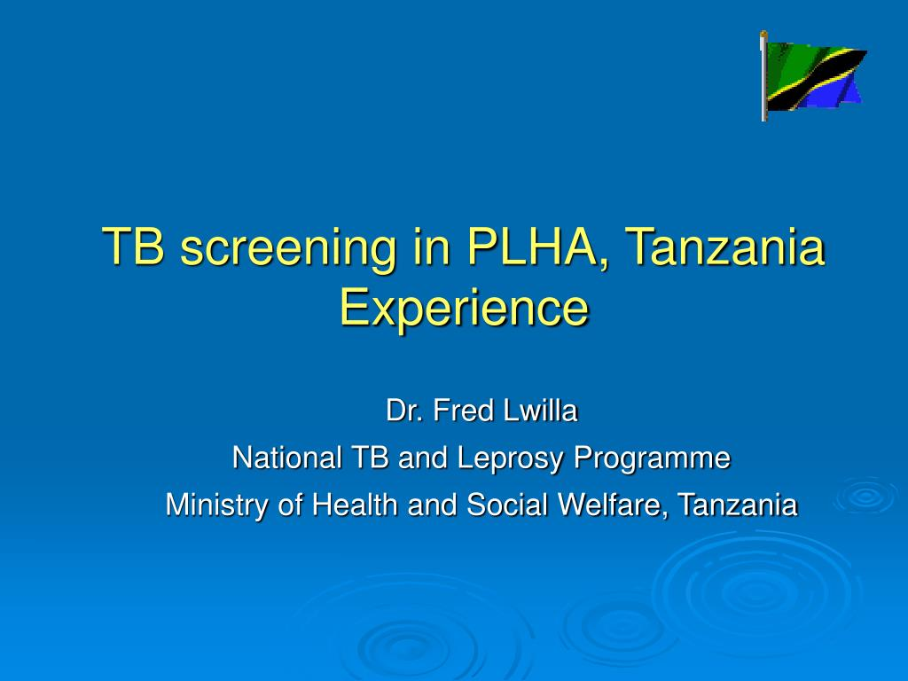 TB screening in PLHA, Tanzania Experience