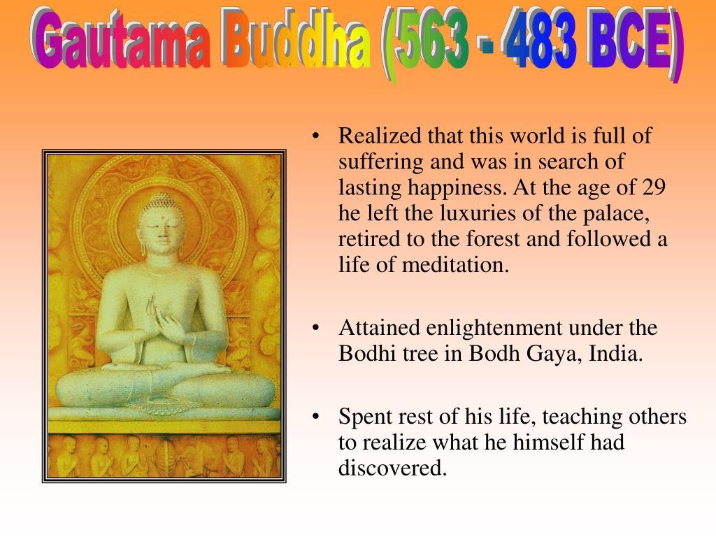 Gautama Buddha (563 - 483 BCE)