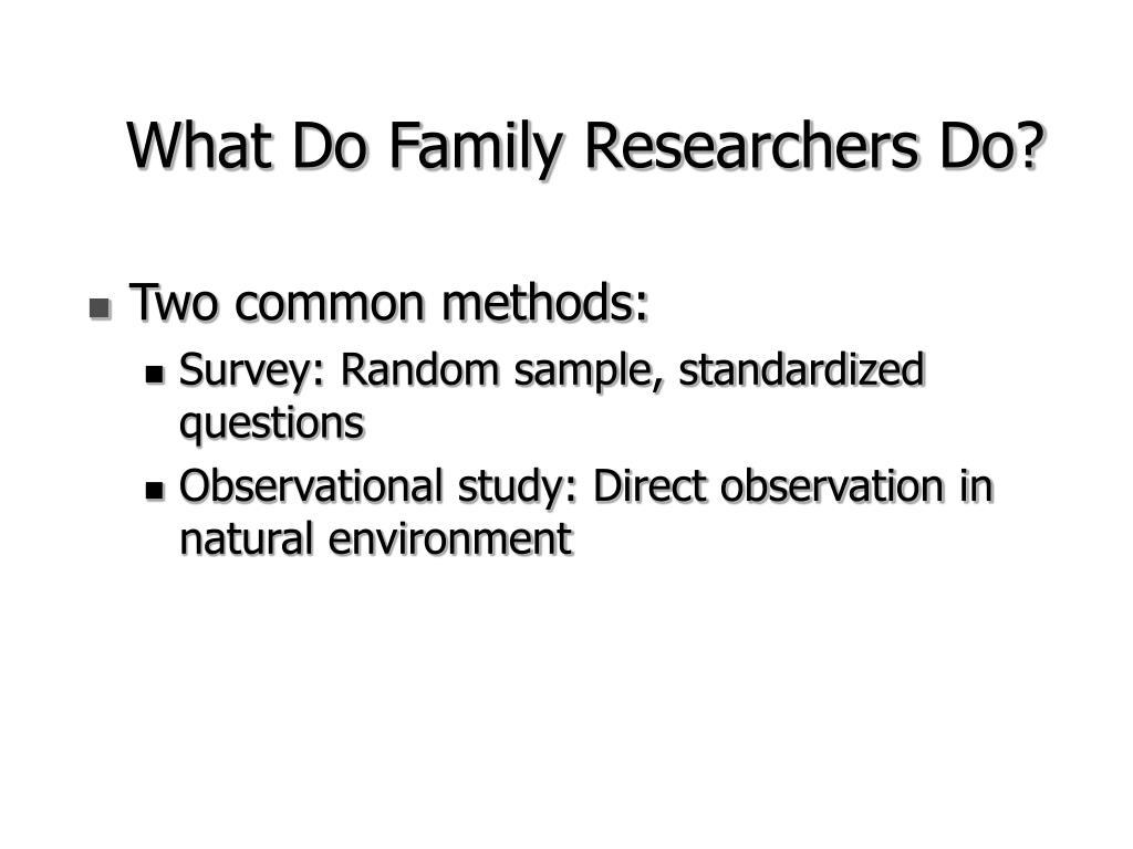 Two common methods: