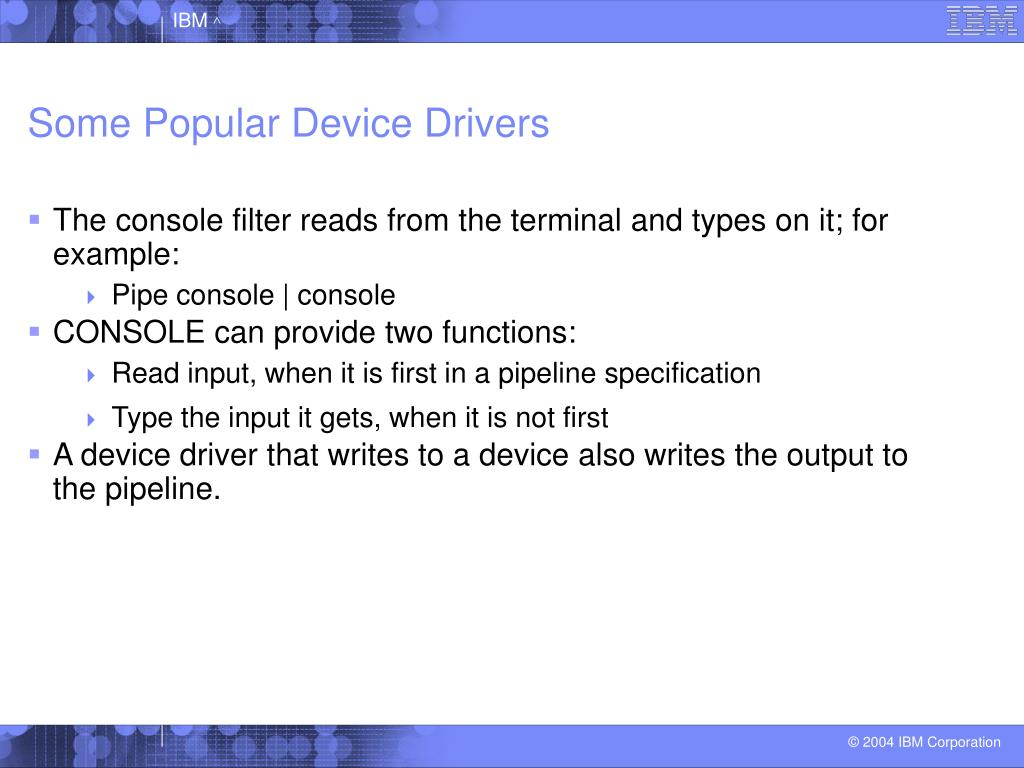 Some Popular Device Drivers