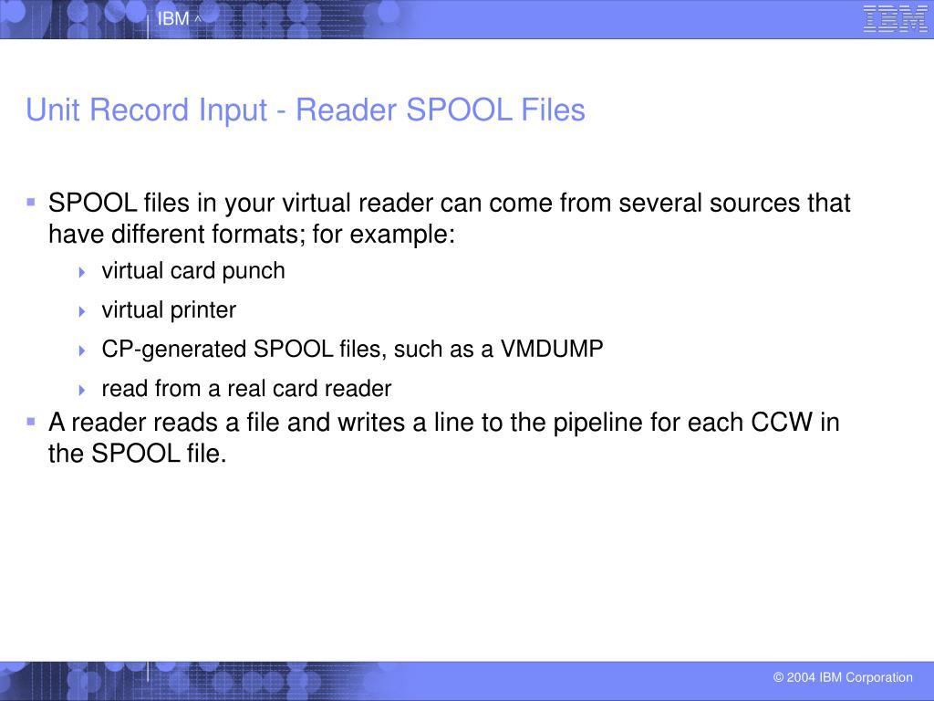 Unit Record Input - Reader SPOOL Files
